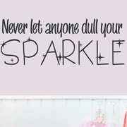 Wallums Wall Decor Never Let Anyone Dull Your Sparkle Wall Decal; Black