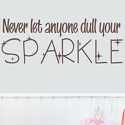 Wallums Wall Decor Never Let Anyone Dull Your Sparkle Wall Decal; Chocolate Brown