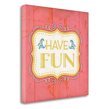 Latitude Run 'Have Fun' Textual Art on Wrapped Canvas; 25'' H x 25'' W