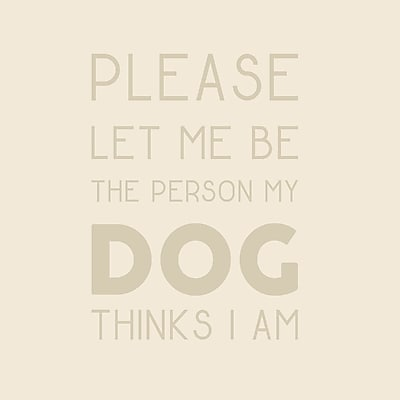 SweetumsWallDecals The Person My Dog Thinks I Am Wall Decal; Light Beige