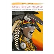 Colouring It Forward – Livre à colorier Discover Blackfoot Art & Wisdom, anglais