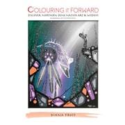 Colouring It Forward – Livre à colorier Discover Dene Art & Wisdom, anglais