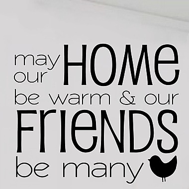 Enchantingly Elegant May Our Home Be Warm & Friends Be Many Wall Decal; 29'' H x 34'' W