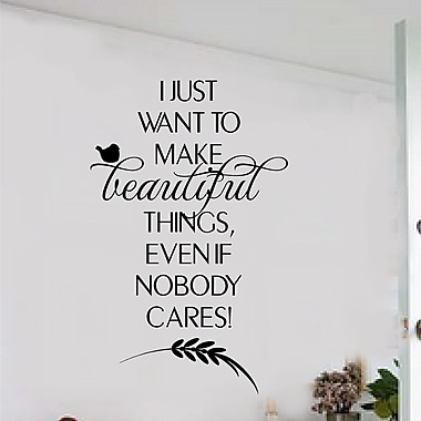Enchantingly Elegant I Just Want to Make Beautiful Things Wall decal; 22'' H x 14'' W