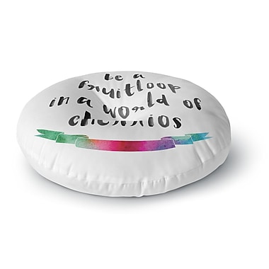 East Urban Home 'Be a Fruitloop' Watercolor Typography Round Floor Pillow; 23'' x 23''