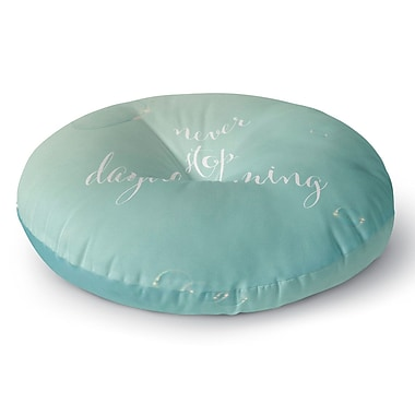 East Urban Home Susannah Tucker 'Never Stop Daydreaming' Round Floor Pillow; 26'' x 26''