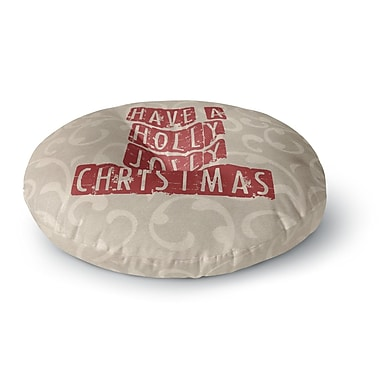 East Urban Home Sylvia Cook 'Have a Holly Jolly Christmas' Holiday Round Floor Pillow; 26'' x 26''