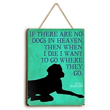 Charlton Home 'If There Are No Dogs in Heaven' Graphic Art