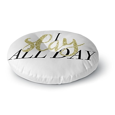 East Urban Home Chelsea Victoria I Slay All Day Mixed Media Round Floor Pillow; 26'' x 26''