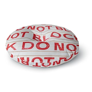 East Urban Home Heidi Jennings Do Not Block Round Floor Pillow; 26'' x 26''