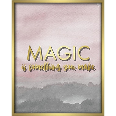 Varick Gallery 'Magic is Something You Make' Framed Textual Art; 20'' H x 16'' W x 1.5'' D
