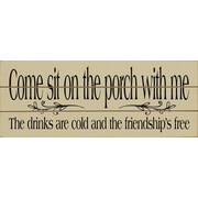 'Come Sit on the Porch w/ Me the Drinks Are Cold and the Freindship's Free' Wood Wall Decor