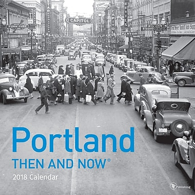 Tf Publishing 2018 Portland Then And Now Wall Calendar 12