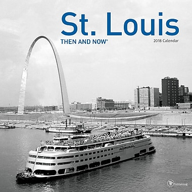 Tf Publishing 2018 St. Louis Then And Now Wall Calendar 12
