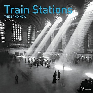 Tf Publishing 2018 Train Stations Then And Now Wall Calendar 12