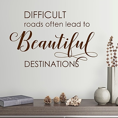 DecaltheWalls Difficult Roads Often Lead to Beautiful Destinations Vinyl Wall Decal; Brown