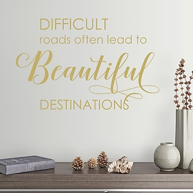 DecaltheWalls Difficult Roads Often Lead to Beautiful Destinations Vinyl Wall Decal; Metallic gold