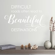 DecaltheWalls Difficult Roads Often Lead to Beautiful Destinations Vinyl Wall Decal; White