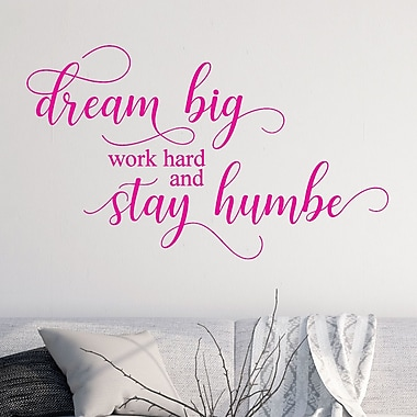 DecaltheWalls Dream Big Work Home and Stay Humble Vinyl Wall Decal; Hot Pink
