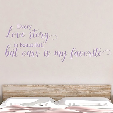 DecaltheWalls Every Love Story Is Beautiful but Ours Is My Favorite Vinyl Wall Decal; Lilac