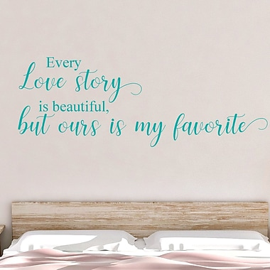 DecaltheWalls Every Love Story Is Beautiful but Ours Is My Favorite Vinyl Wall Decal; Turquoise