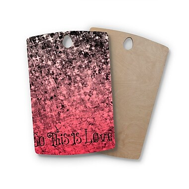 East Urban Home Ebi Emporium Birchwood So This Is Love Glitter Cutting Board; Rectangle