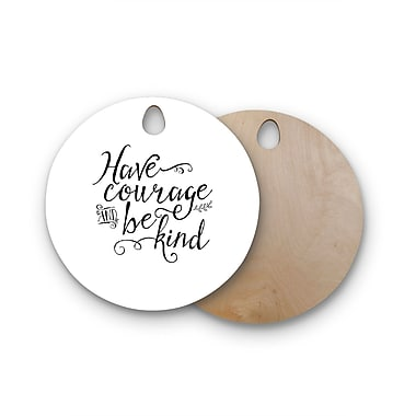 East Urban Home Noonday Design Birchwood Have Courage and be Kind Cutting Board; Round