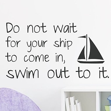 Wallums Wall Decor Don't Wait for Your Ship Wall Decal; Black