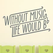 Wallums Wall Decor Without Music Life Would Be Flat Wall Decal; Gray