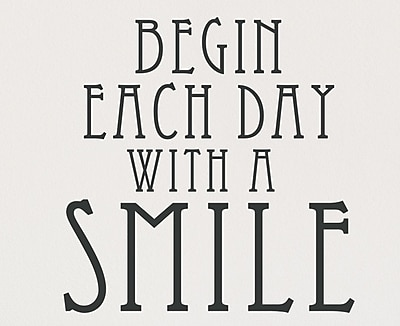 Wallums Wall Decor Begin Each Day w/ a Smile Quote Wall Decal; Black
