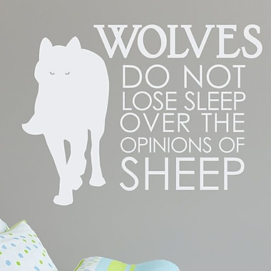 Wallums Wall Decor Wolves Do Not Lose Sleep Over The Opinions of Sheep Wall Decal; White