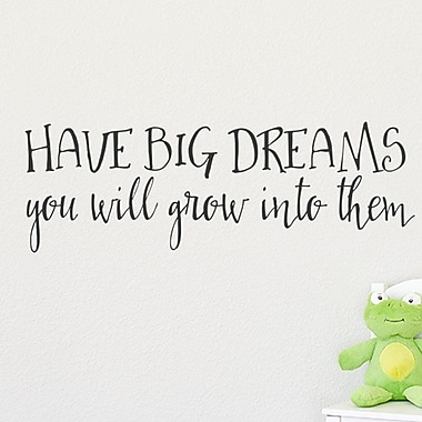 Wallums Wall Decor Have Big Dreams Quote Wall Decal; Black