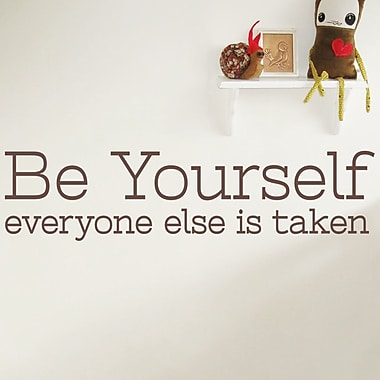 Wallums Wall Decor Be Yourself Everyone Else Is Taken Quote Wall Decal; Chocolate Brown