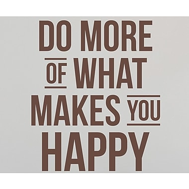 Wallums Wall Decor Do More of What Makes You Happy Wall Decal; Chocolate Brown