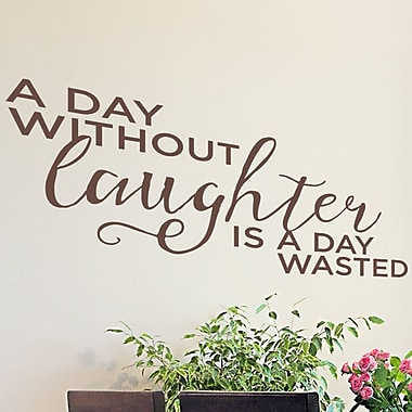 Wallums Wall Decor A Day Without Laughter Is a Day Wasted Wall Decal; Chocolate Brown