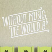 Wallums Wall Decor Without Music Life Would Be Flat Wall Decal; White