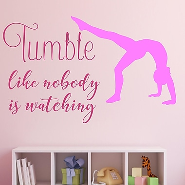 Enchantingly Elegant Tumble like Nobody is Watching Vinyl Wall Decal; 25'' H x 39'' W