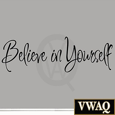 VWAQ Believe in Yourself inspirational Wall Decal