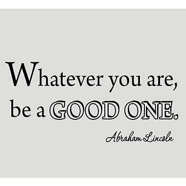 VWAQ Whatever You Are Be a Good One Abraham Lincoln Wall Decal