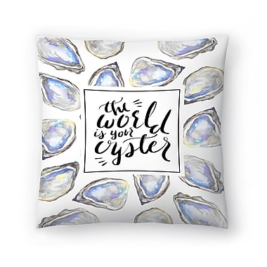 East Urban Home Jetty Printables The World is Your Oyster Typographic Art Throw Pillow; 18'' x 18''