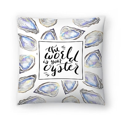 East Urban Home Jetty Printables The World is Your Oyster Typographic Art Throw Pillow; 16'' x 16''