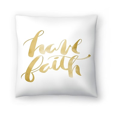 East Urban Home Jetty Printables Have Faith Typography Throw Pillow; 14'' x 14''