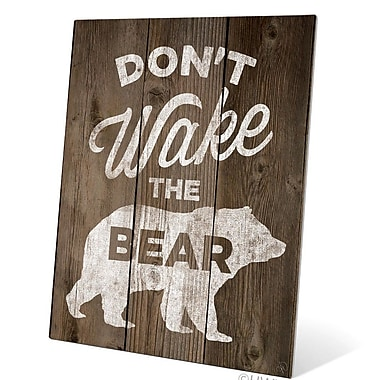 Union Rustic 'Don't Wake The Bear' Graphic Art Plaque; 20'' H x 16'' W x 0.04'' D