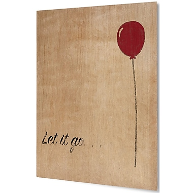 Ebern Designs 'Let it Go' Wall Art on Plaque; 24'' H x 20'' W