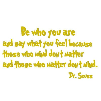 VWAQ Be Who You Are And Say What You Mean Dr. Seuss Quote Wall Decal; Gold