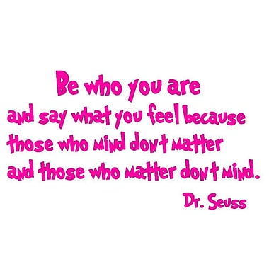 VWAQ Be Who You Are And Say What You Mean Dr. Seuss Quote Wall Decal; Hot Pink