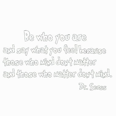 VWAQ Be Who You Are And Say What You Mean Dr. Seuss Quote Wall Decal; White