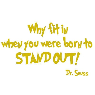 VWAQ Why Fit in When You Were Born to Stand Out Dr Seuss Wall Decal; Gold