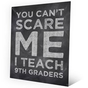 Click Wall Art Can't Scare Me 9th Graders - Chalkboard Textual Art on Plaque; 10'' H x 8'' W x 1'' D