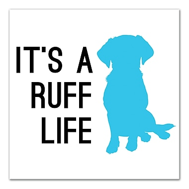 East Urban Home 'Ruff Life' Graphic Art Print on Wrapped Canvas; 24'' H x 24'' W